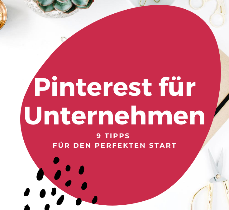 Pinterest für Unternehmen: 9 Tipps für einen erfolgreichen Start