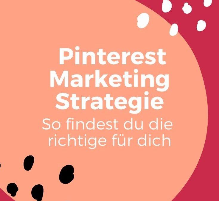 Die richtige Pinterest Marketing Strategie: So findest du sie