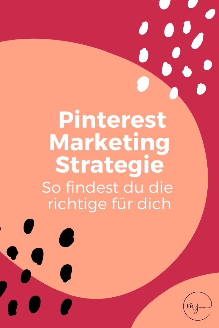 Die richtige Pinterest Marketing Strategie: So findest du sie