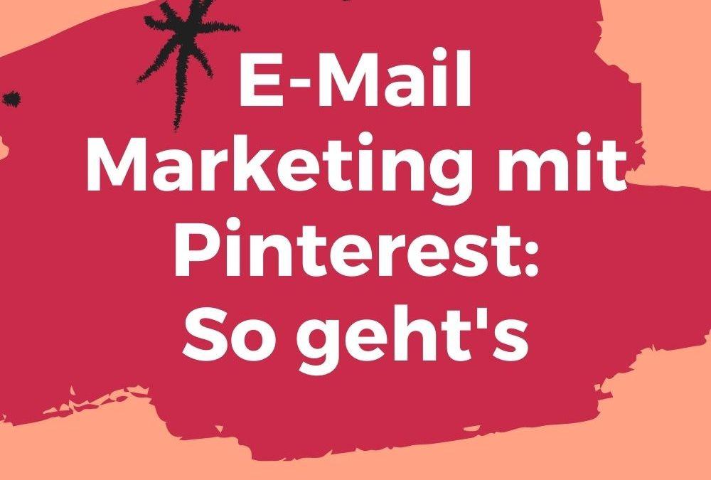 E-Mail Marketing mit Pinterest: So baust du deine Abonnenten-Liste auf